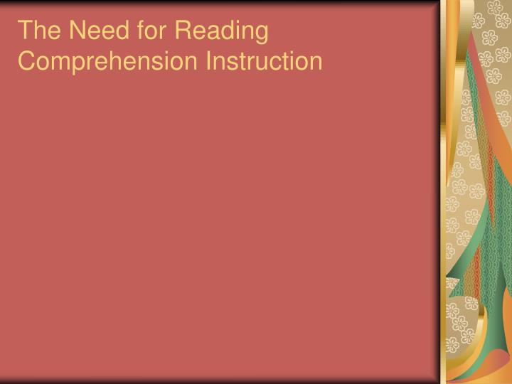 The need for reading comprehension instruction