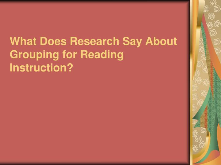 What Does Research Say About Grouping for Reading Instruction?