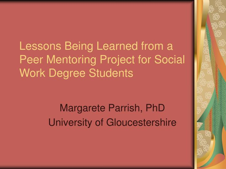 lessons being learned from a peer mentoring project for social work degree students n.