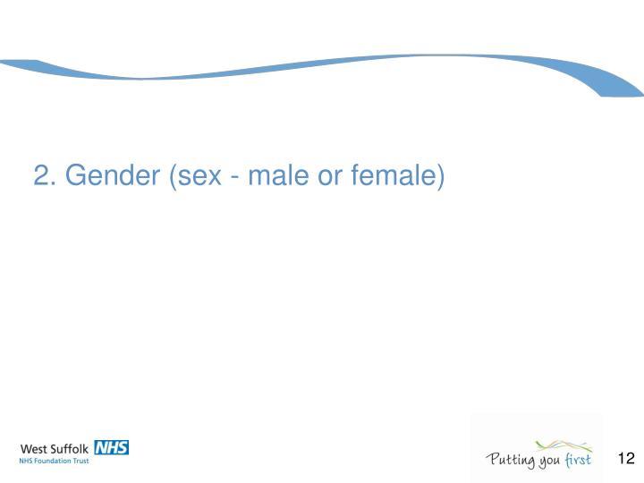 2. Gender (sex - male or female)