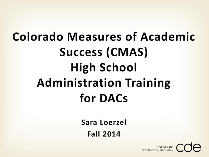 colorado measures of academic success cmas high school administration training for dacs n.