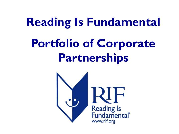 reading is fundamental Reading is fundamental (rif) is committed to a literate america by inspiring a passion for reading among all children, provided quality content to create impact, and engaging communities in the solution to give every child the fundamental building blocks for.