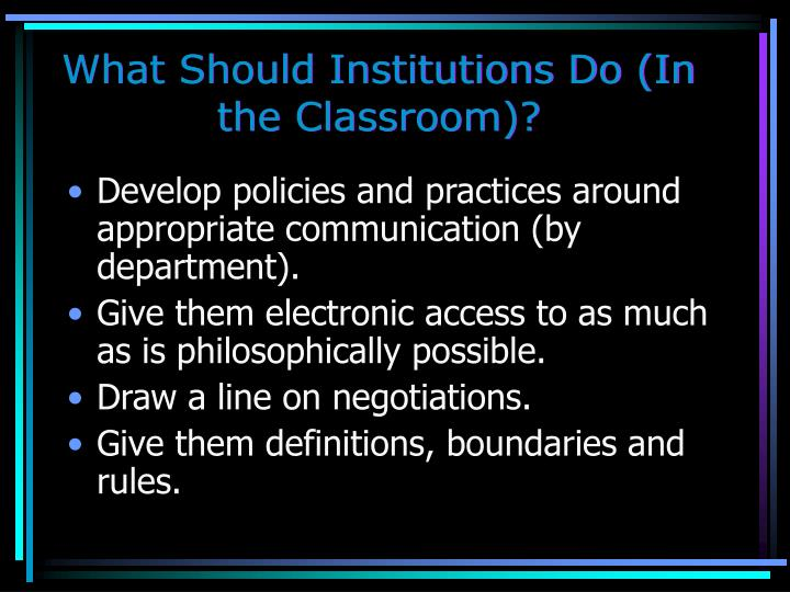 What Should Institutions Do (In the Classroom)?