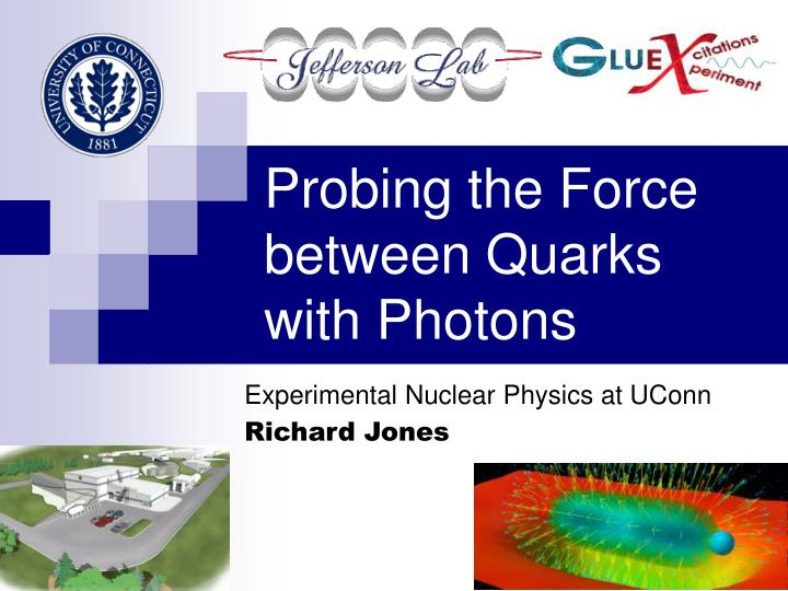 probing the force between quarks with photons n.