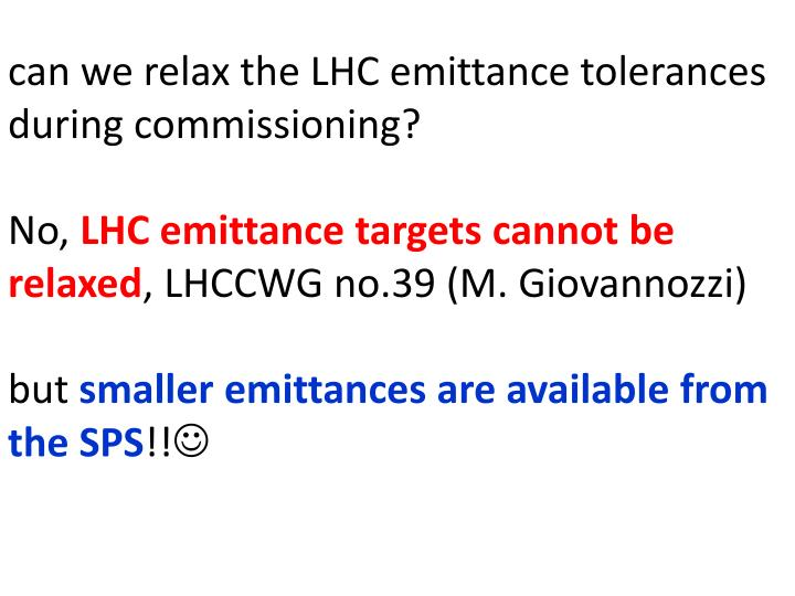can we relax the LHC emittance tolerances during commissioning?