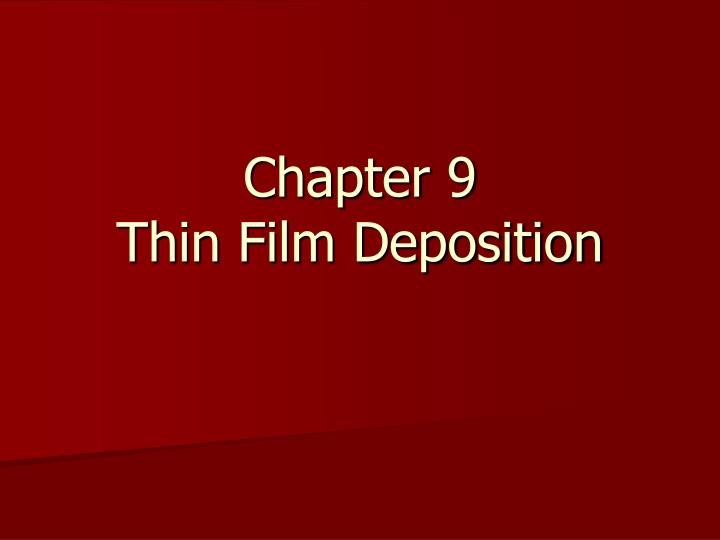 chapter 9 thin film deposition n.
