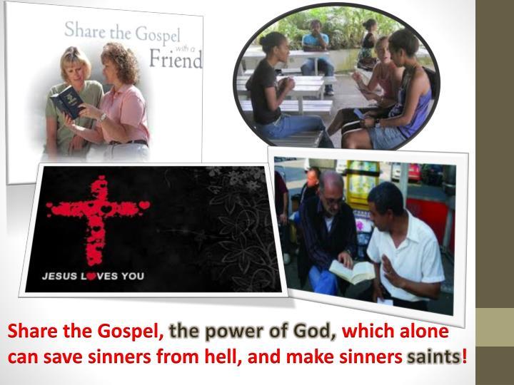 Share the Gospel,