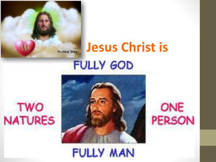 Jesus Christ is
