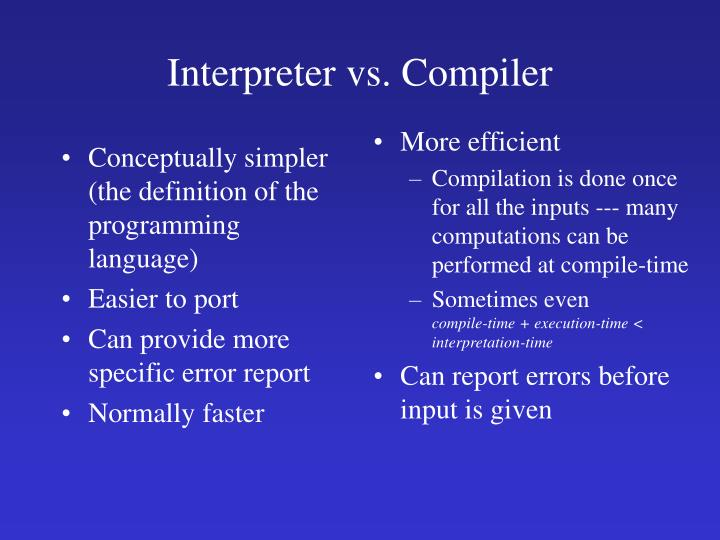 Conceptually simpler (the definition of the programming language)