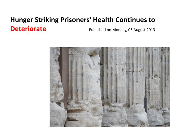 Hunger Striking Prisoners' Health Continues to