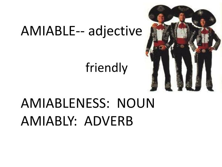 AMIABLE-- adjective