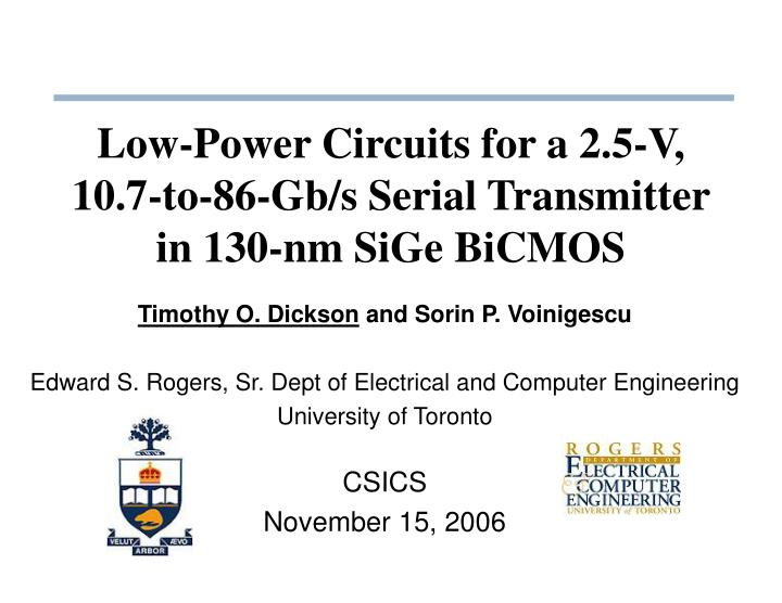 Low power circuits for a 2 5 v 10 7 to 86 gb s serial transmitter in 130 nm sige bicmos