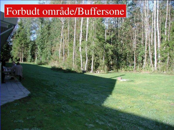 Forbudt område/Buffersone