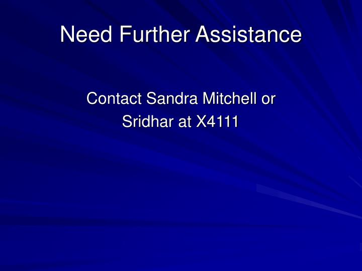 Need Further Assistance