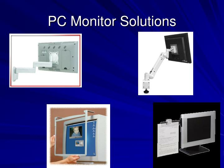 PC Monitor Solutions