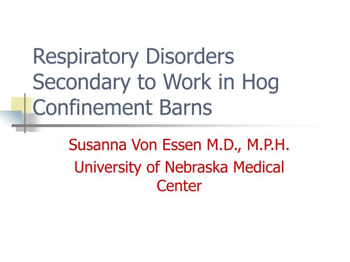 respiratory disorders secondary to work in hog confinement barns