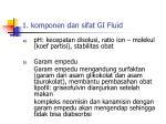 1 komponen dan sifat gi fluid