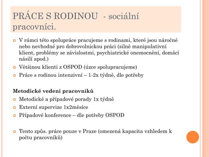 PRÁCE S RODINOU  - sociální pracovníci.