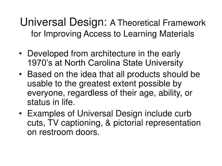 Universal design a theoretical framework for improving access to learning materials
