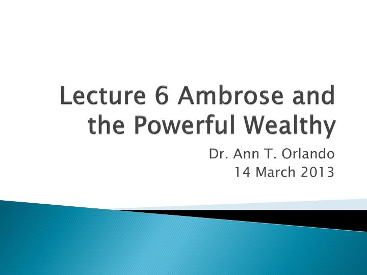 lecture 6 ambrose and the powerful wealthy n.