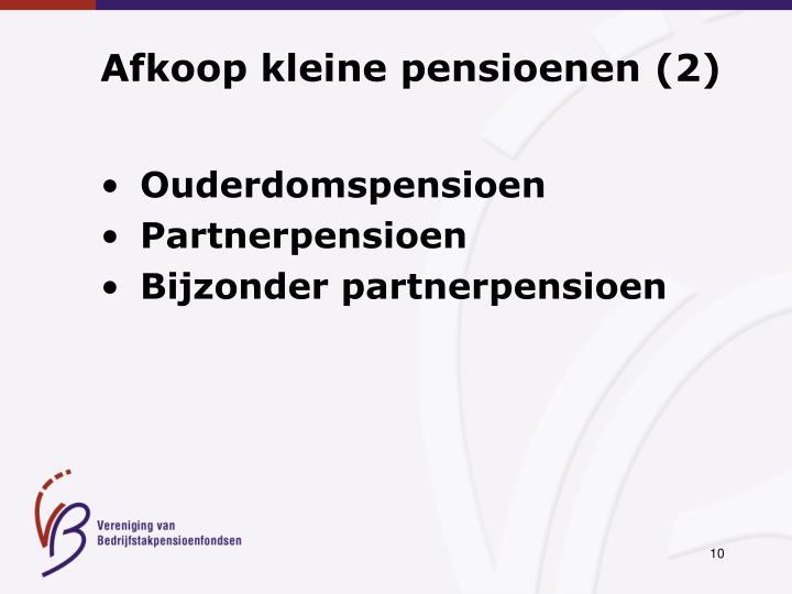 Afkoop kleine pensioenen (2)