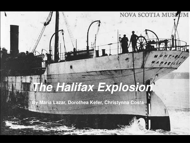 the halifax explosion essay Halifax herald on december 8, 1917, two days after the explosion #1 e of the halifax explosion the halifax herald december 8, 1917.