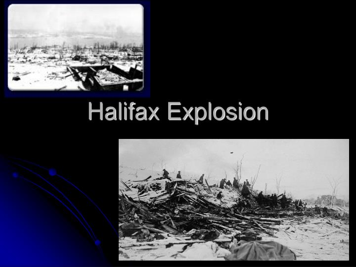 halifax explosion essay Nine days after the terrible halifax explosion, on dec 15, 1917, mary nehiley went to the chebucto road school and walked down the stairs into a vast, harshly lit basement.