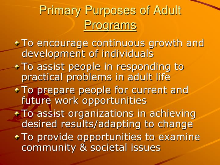 Primary Purposes of Adult