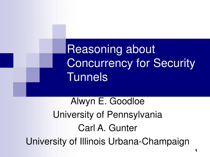 reasoning about concurrency for security tunnels n.
