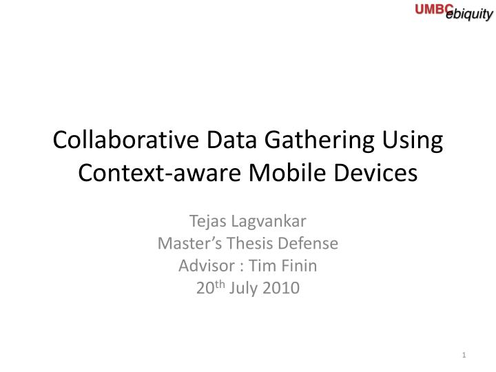 collaborative data gathering using context aware mobile devices n.