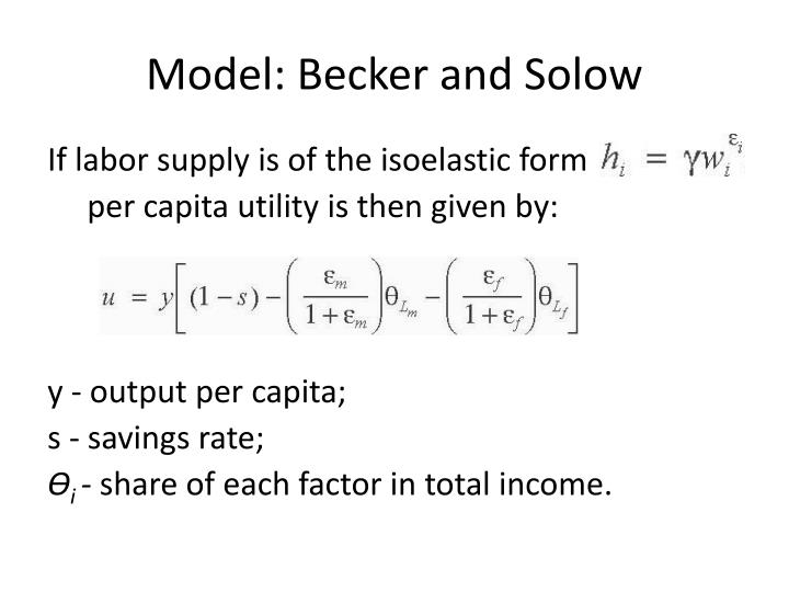 Model: Becker and Solow