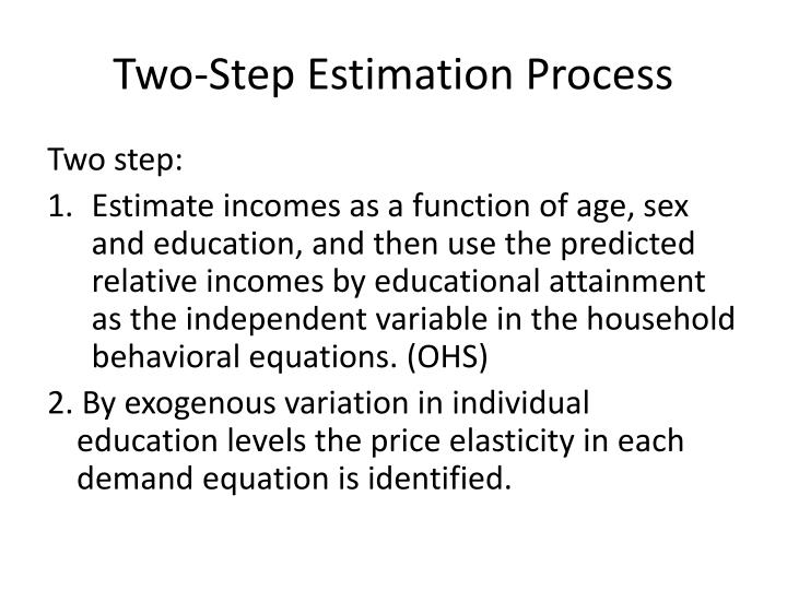 Two-Step Estimation Process