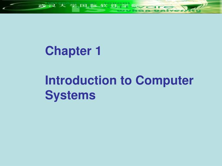 chapter 1 introduction to computer systems n.