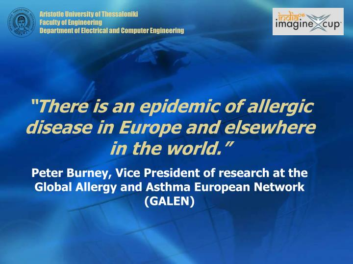 """There is an epidemic of allergic disease in Europe and elsewhere in the world."""