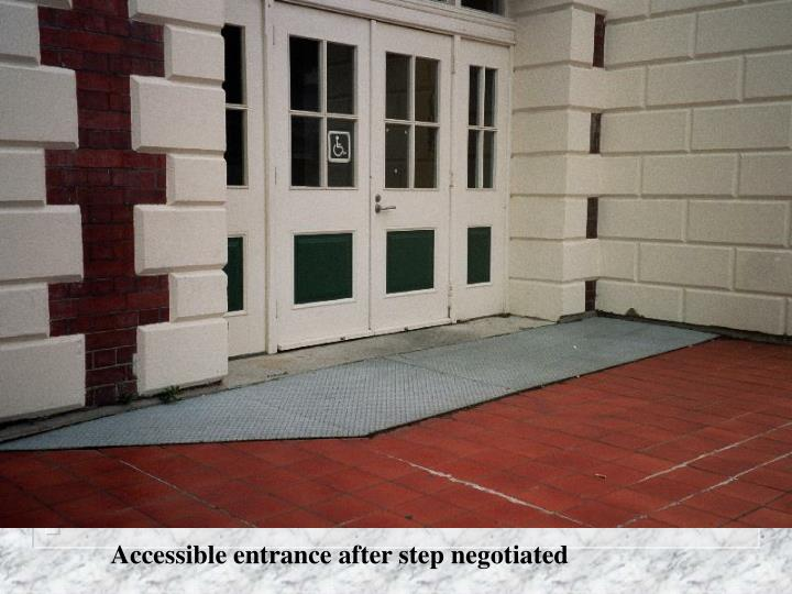 Accessible entrance after step negotiated