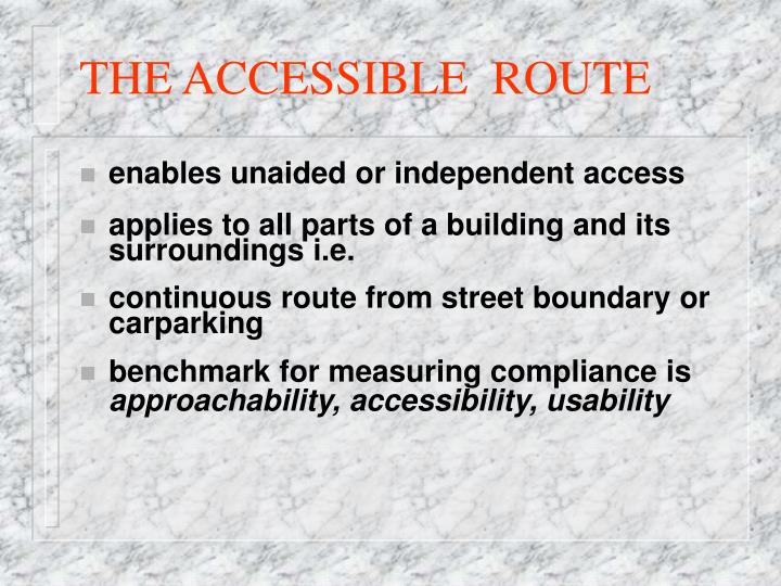 THE ACCESSIBLE  ROUTE