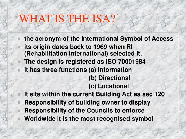 WHAT IS THE ISA?