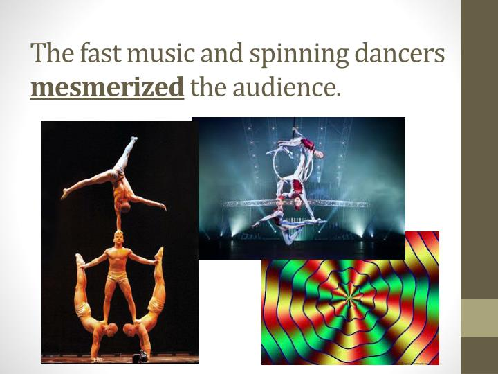 The fast music and spinning dancers