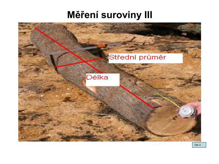 Měření suroviny III