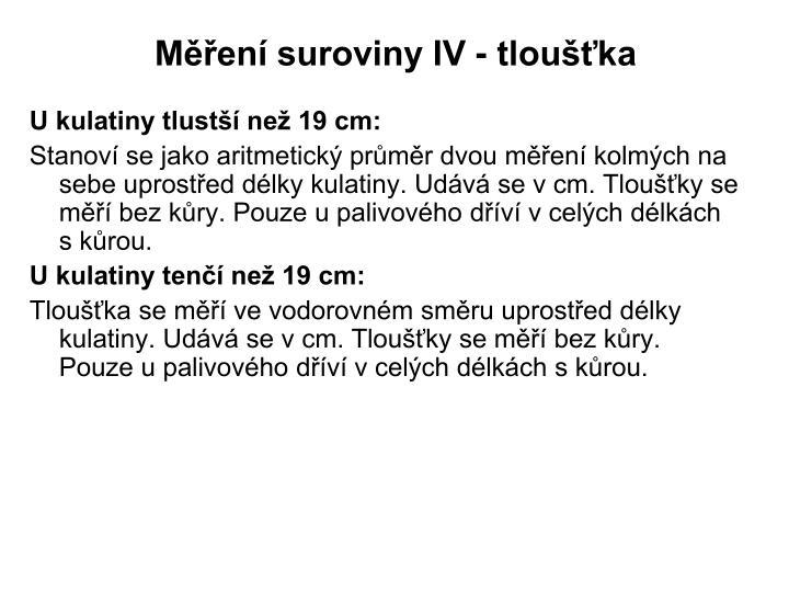 Měření suroviny IV - tloušťka