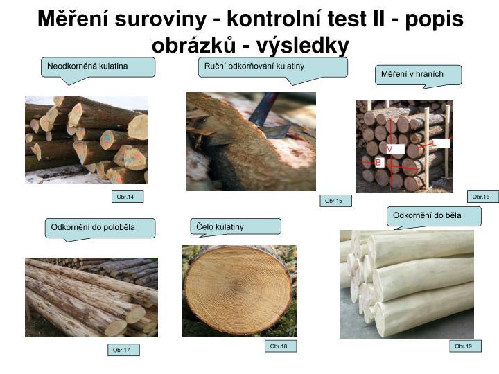 Měření suroviny - kontrolní test II - popis obrázků - výsledky