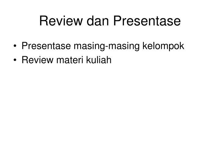 Review dan Presentase