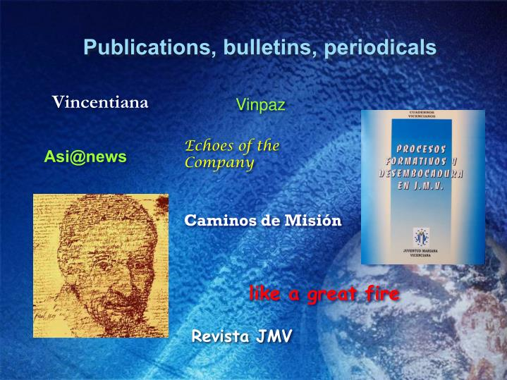 Publications, bulletins, periodicals