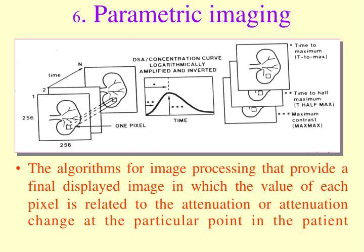 6. Parametric imaging