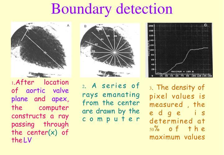 Boundary detection