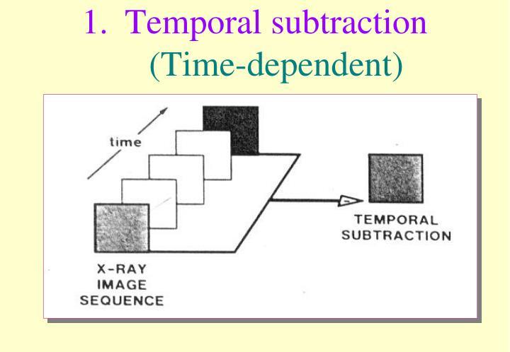 Temporal subtraction
