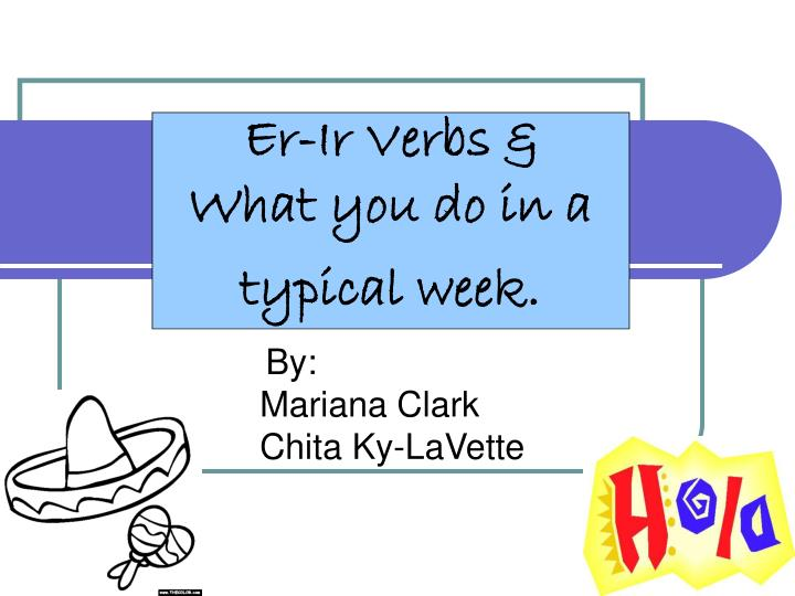 er ir verbs what you do in a typical week n.