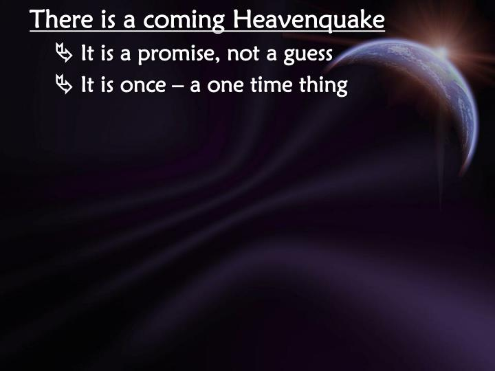 There is a coming
