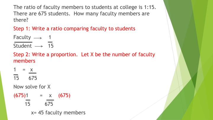The ratio of faculty members to students at college is 1:15.  There are 675 students.  How many faculty members are there?