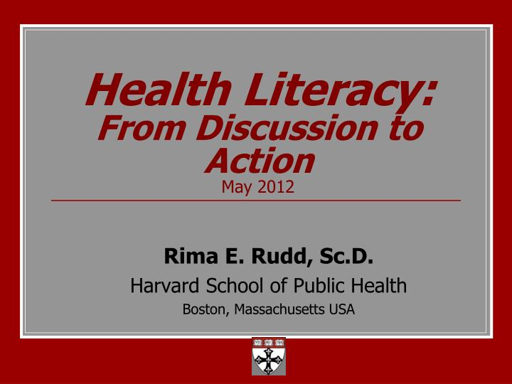 health literacy from discussion to action may 2012